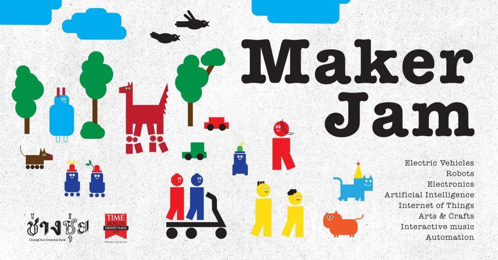Maker Jam เทศกาลนักประดิษฐ์และนักสร้างสรรค์ 11-12 พ.ค. นี้ ที่ช่างชุ่ย