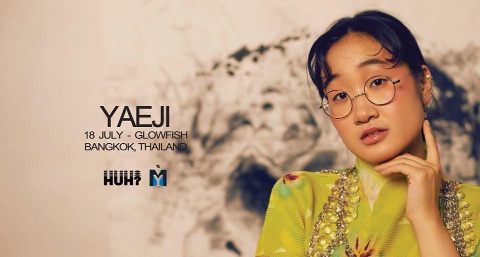 ครั้งแรกในไทยกับสาวน้อยสุดแสบ YAEJI presented by HUH?