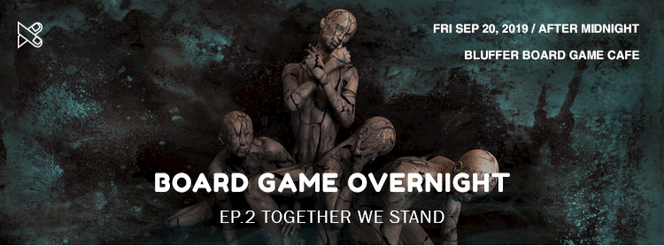 Board Game Overnight EP.2 - Together we stand