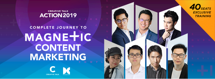 Creative Talk Action 2019 : Complete Journey to Magnetic Content Marketing