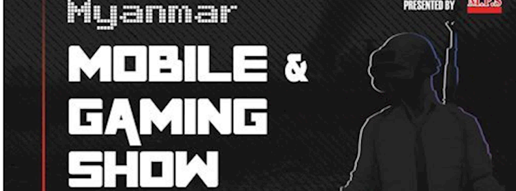 Myanmar Mobile and Gaming Show 2019