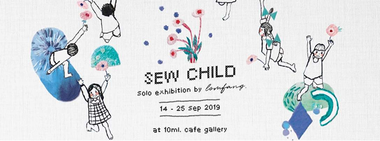 Sew Child: Solo exhibition by Lomfang