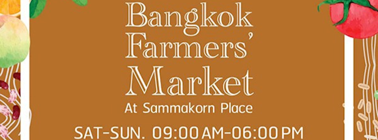 Bangkok Farmer's Market at Sammakorn Place 15th - 16th 2019