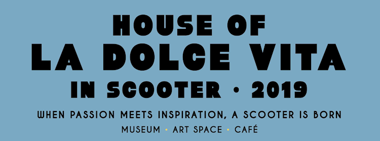 HOUSE OF LA DOLCE VITA IN SCOOTER 2019